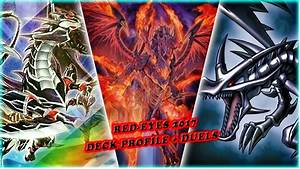 Yugioh Red Eyes Black Dragon Deck 2017 Deck Profile