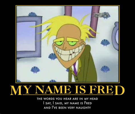 Fred Meme - freaky fred quotes quotesgram