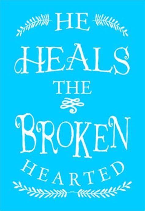 heals  broken hearted stencils create inspirational signs