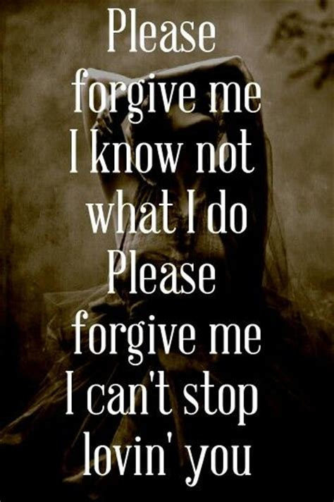 Bryan Best Of Me Lyrics Best 25 Forgive Me Quotes Ideas On Forgive Me