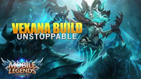 Vexana Unstoppable Build