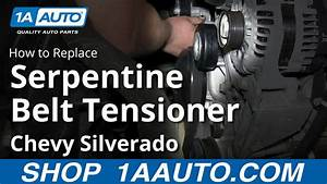 How To Replace Serpentine Belt On Chevy Silverado