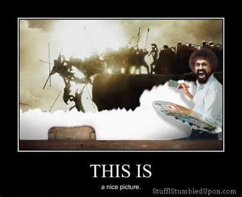 Painter Meme - bob ross meme this is sparta meme 300 movie happy little trees hardy har pinterest bob