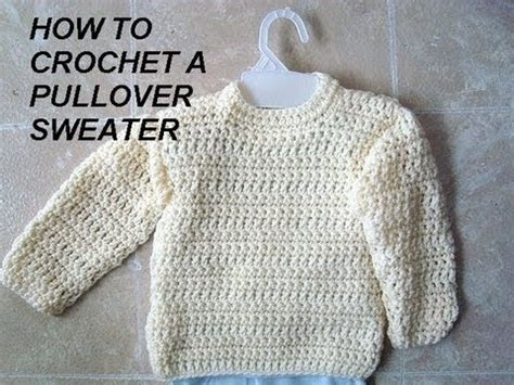 how to crochet a sweater unisex pullover sweater how to crochet clothing adults
