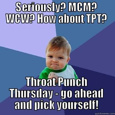 Throat Punch Meme - throat punch thursday quickmeme laugh out loud funny pinterest throat punch thursday