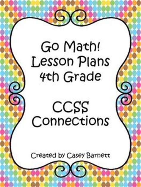 Lesson Plan Bundle 4th Grade {1st 6 Weeks Editable} Go Math! Cc  Go Math, The O'jays And Lesson