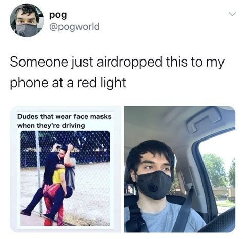 Dudes Who Wear Face Masks When They're Driving - Meme
