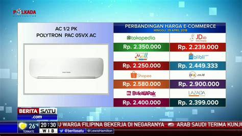 perbandingan harga e commerce ac 12 pk polytron pac 05vx