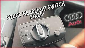 Audi A3 8v 2013 - Stuck Headlight Switch Fix
