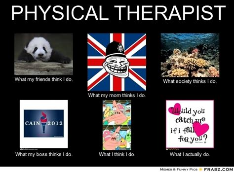 Physical Therapy Memes - physical therapist memes image memes at relatably com