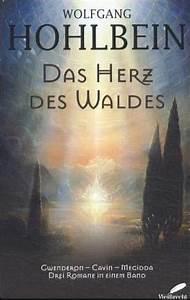 Das Herz Des Waldes : das herz des waldes von wolfgang hohlbein buch ~ Yasmunasinghe.com Haus und Dekorationen