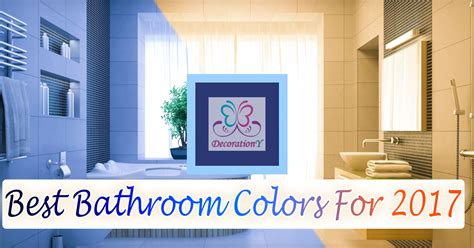 popular bathroom paint colors 2017 bathroom colors for 2017 community
