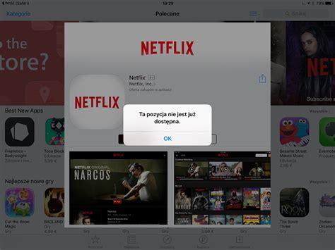 netflix app for iphone netflix jest już dostępny na iphone a ipada i apple tv 4
