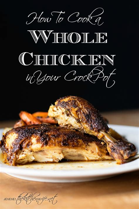 how to cook whole chicken how to cook a whole chicken in crockpot recipe the kitchen wife