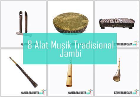 Jambi adalah satu dari tiga provinsi di indonesia yang ibukotanya bernama sama dengan nama provinsinya. Macam Macam Alat Musik Tradisional Jambi