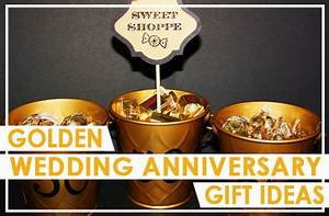 golden wedding anniversary gift ideas for the ones you With golden wedding anniversary gift ideas