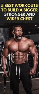 5 Best Workouts To Build A Bigger Stronger And Wider Chest  Fitness  Bodybuilding  Gym  Chest