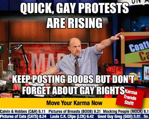 Gay Rights Meme - quick gay protests are rising keep posting boobs but don t forget about gay rights mad karma