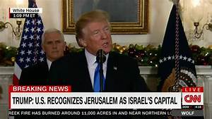 Trump Officially Recognizes Jerusalem as Capital of ...