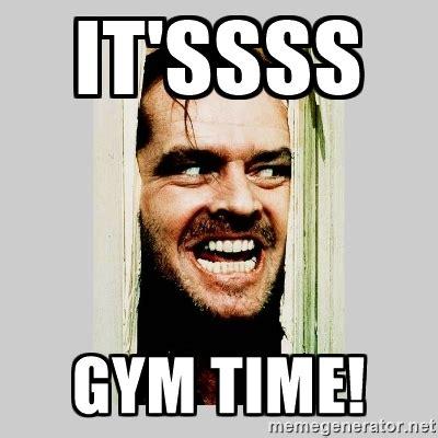 Time Meme - gym time memes memeologist com