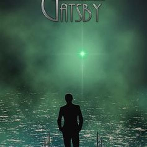 Gatsby Believed In The Green Light by Gatsby Believed In The Green Light The Great Gatsby