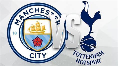 Tottenham Hotspurs vs Manchester City: Three things that ...