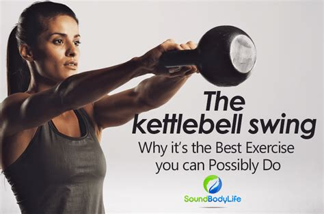 swing kettlebell why exercise possibly