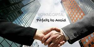 Working Capital: Pitfalls to Avoid