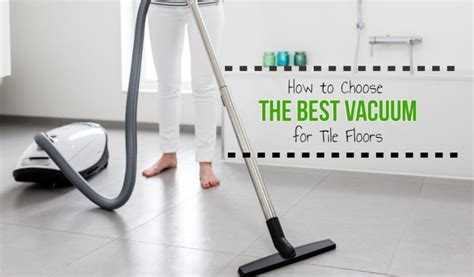 vacuum cleaner  tile floors  reviews