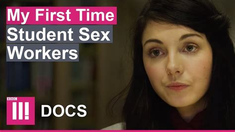 EVERYBODY CRIES THEIR FIRST TIME Student Sex Workers YouTube