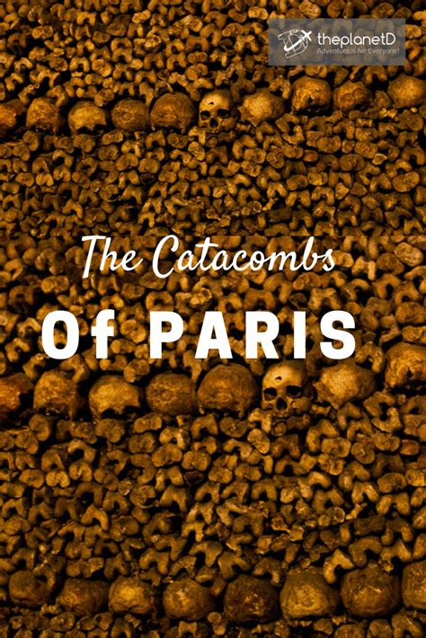 Catacombs of Paris - Touring the Underground Labyrinth of ...