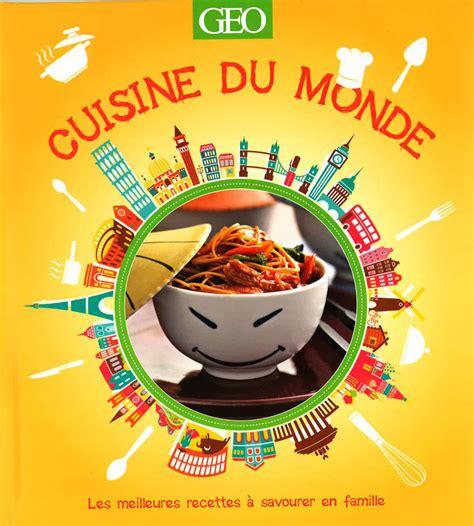 cuisine autour du monde cuisine du monde arts et voyages