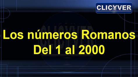 Numeros Romanos Del Completos 1 Al 1000