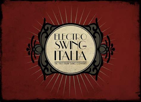 italian swing electro swing italia the italian swing community