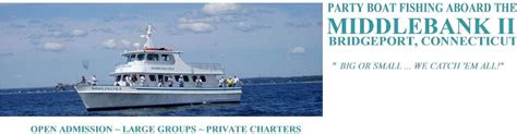 Party Boat Fishing Bridgeport Ct by Connecticut Charter And Party Boats Middlebank Ii