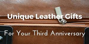 Best leather anniversary gifts ideas for him and her 45 for 3rd wedding anniversary gift ideas for her