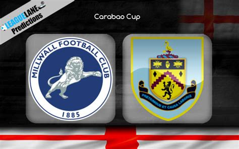 Millwall vs Burnley Predictions Bet Tips & Match Preview