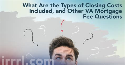 What Are The Types Of Closing Costs Included, And Other Va