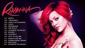 Rihanna Best Songs 2017 - Rihanna Greatest Hits Full Album ...