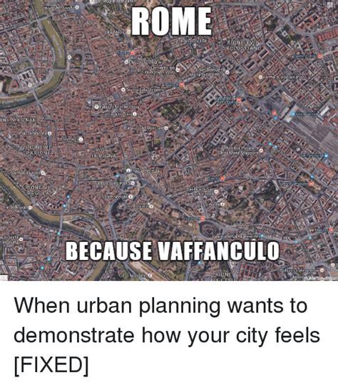 Urban Planning Memes - one eunie par one ione v regol stott santa rome otes x pign because vaffanculo when urban