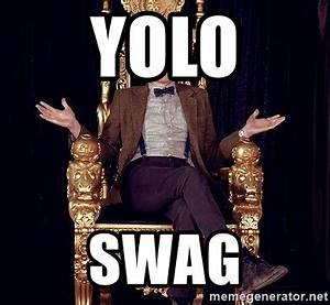Yolo swag - Hipster Doctor Who | Meme Generator