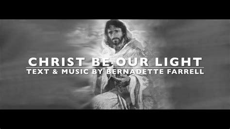 be our light quot be our light quot w lyrics by bernadette farrell
