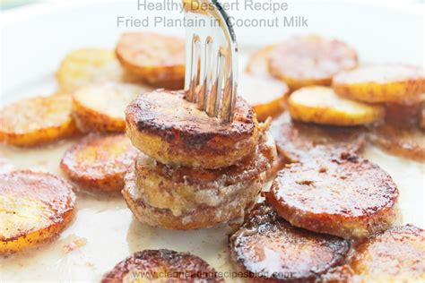 healthy dessert recipe fried plantain in coconut milk clean diet plan meal plan and