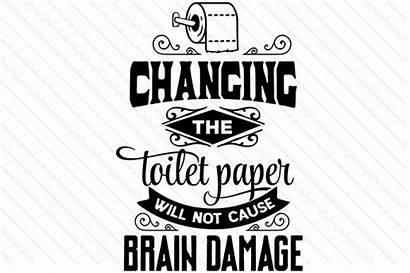 Toilet Svg Paper Changing Cricut Damage Brain