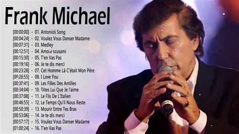 frank michael dernier album frank michael album complet 2019 les meilleures chansons de frank michael