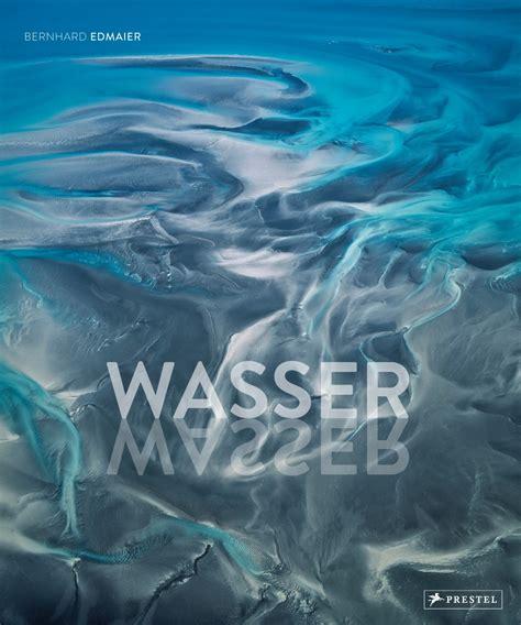 Mit Wasser by Bernhard Edmaier Wasser Prestel Verlag Gebundenes Buch