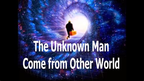 foto de The Unknown Man from parallel world The man from taured