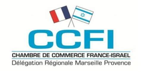 chambre de commerce marseille chambre de commerce israël délégation régionale