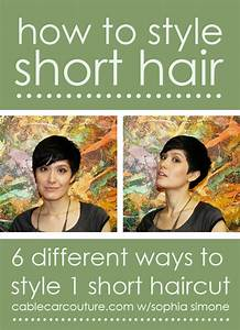 How To Style Short Hair 6 Different Ways To Style 1