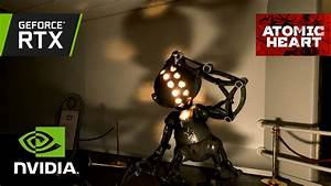 Atomic Heart  Official Geforce Rtx Real